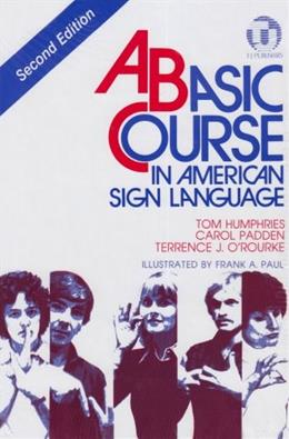 Basic Course in American Sign Language, by Humphries, 2nd Edition 9780932666437