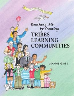 Reaching All By Creating Tribes Learning Communities, by Gibbs 9780932762412