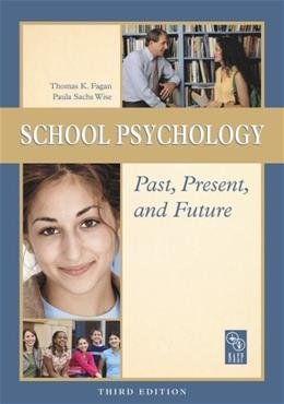 School Psychology Past, Present, and Future, by Fagan, 3rd Edition 9780932955715