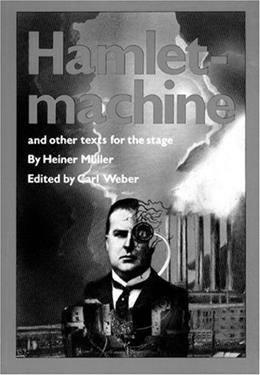 Hamlet Machine and Other Texts for the Stage, by Muller 9780933826458