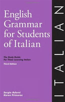 English Grammar for Students of Italian: The Study Guide for Those Learning Italian, by Sergio, 3rd Edition 9780934034401