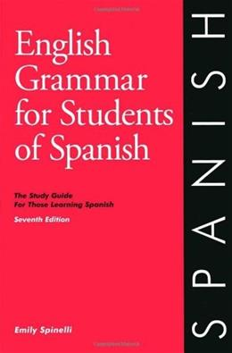 English Grammar for Students of Spanish, by Spinelli, 7th Edition, Study Guide 9780934034418