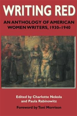Writing Red: An Anthology of American Women Writers, 1930-1940 First Prin 9780935312768