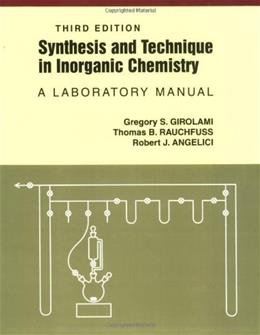 Synthesis and Technique in Inorganic Chemistry, by Girolami, 3rd Edition, Laboratory Manual 9780935702484
