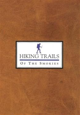 Hiking Trails of the Smokies, by Great Smoky Mountains Natural History Association 9780937207154