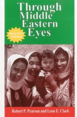 Through Middle Eastern Eyes, by Pearson, Post 9-11 Edition 9780938960485