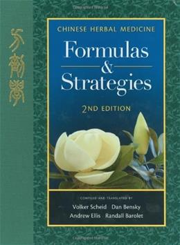 Chinese Herbal Medicine: Formulas and Strategies, by Scheid, 2nd Edition 9780939616671