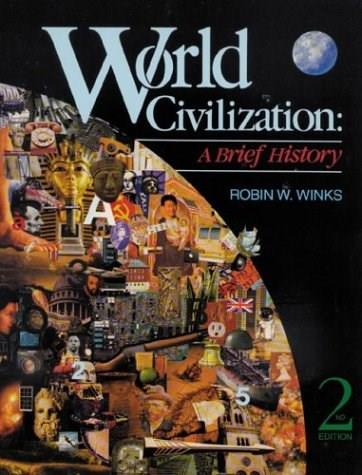World Civilization: A Brief History, by Winks, 2nd Edition 9780939693283