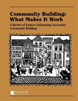 Community Building: What Makes It Work: A Review of Factors Influencing Successful Community Building, by Mattessich 9780940069121