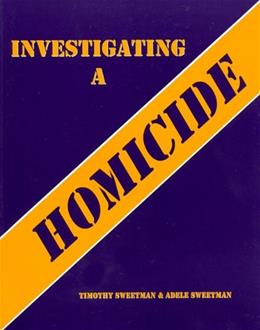 Investigating a Homicide, by Sweetman, Workbook 9780942728774