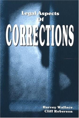 Legal Aspects of Corrections, by Wallace 9780942728927