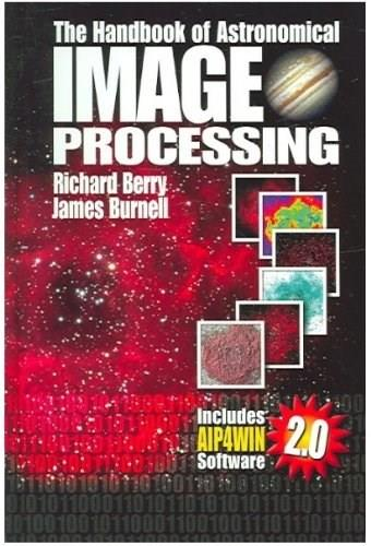 Handbook of Astronomical Image Processing, by Berry, 2nd Edition 2 w/CD 9780943396828