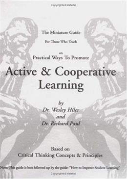 Miniature Guide for Those Who Teach Practical Ways to Promote Active & Cooperative Learning (Thinkers Guide) 1 9780944583135