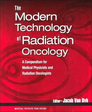 Modern Technology of Radiation Oncology, by Van Dyk 9780944838389
