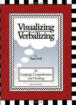 Visualizing and Verbalizing: For Language Comprehension and Thinking, by Bell, 2nd Edition 9780945856641