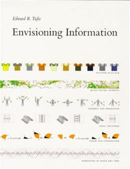 Envisioning Information, by Tufte 9780961392116