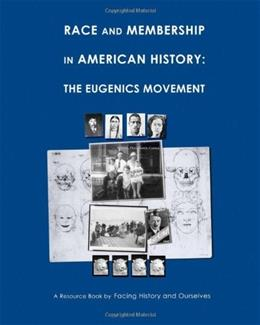 Race And Membership in American History: The Eugenics Movement First edit 9780961584191