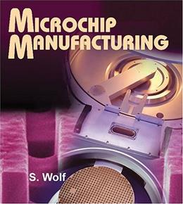 Microchip Manufacturing, by Wolf 9780961672188