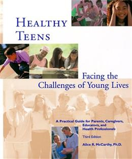 Healthy Teens :  Facing the Challenges of Young Lives (Third Edition) 3 9780962164552