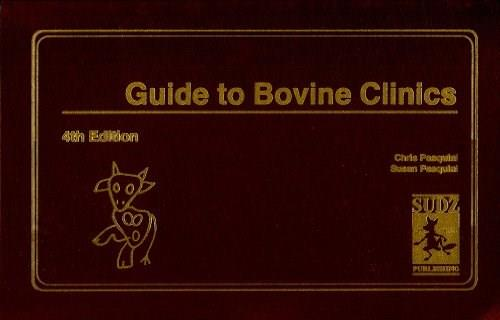 Guide to Bovine Clinics, by Pasquiini, 4th Edition 9780962311499