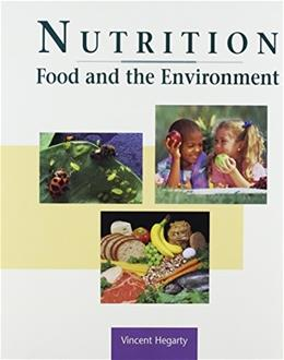 Nutrition, Food and the Environment, by Hegarthy 9780962440748