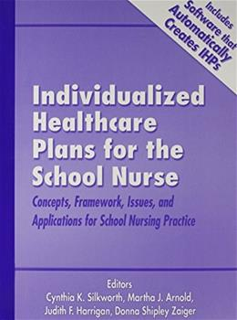 Individualized Healthcare Plans for the School Nurse: Concepts, Framework, Issues And Applications for School Nursing Practice, by Silkworth BK w/CD 9780962481468