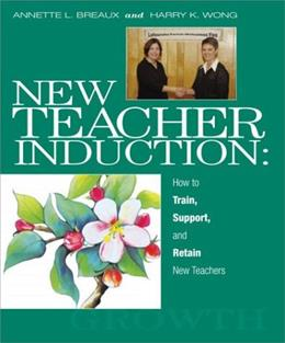 New Teacher Induction: How to Train, Support, and Retain New Teachers Edition Un 9780962936043