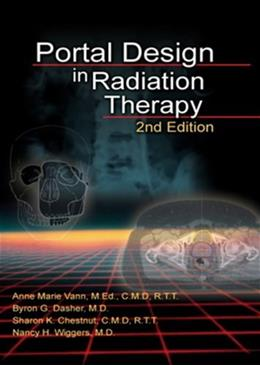 Portal Design in Radiation Therapy, by Dasher, 2nd Edition 9780964271517