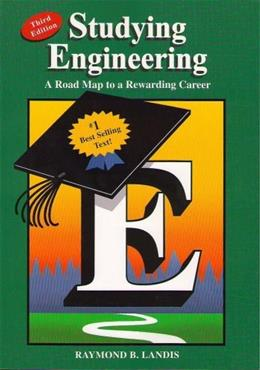 Studying Engineering: A Roadmap to a Rewarding Career, by Landis, 3rd Edition 9780964696921