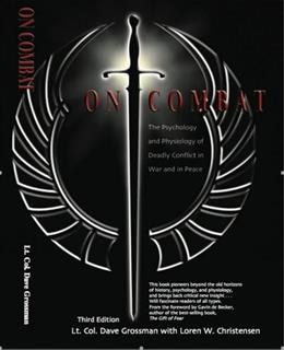 On Combat: The Psychology and Physiology of Deadly Conflict in War and in Peace, by Grossman, 3rd Edition 9780964920545