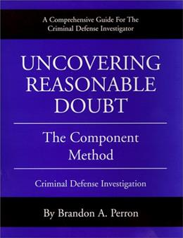 Uncovering Reasonable Doubt: The Component Method, by Perron 9780967061504