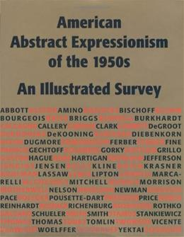 American Abstract Expressionism of the 1950s: An Illustrated Survey With Artists Statements, Artwork, and Biographies, by Herskovic 9780967799414