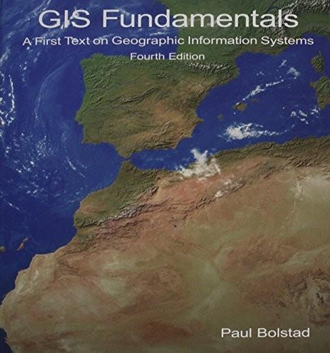 GIS Fundamentals: A First Text on Geographic Information Systems, 4th edition 9780971764736