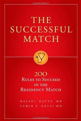 Successful Match: 200 Rules to Succeed in the Residency Match, by Katta, 2nd Edition 9780972556170
