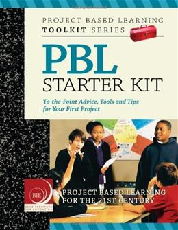 PBL Starter Kit: To the Point Advice, Tools and Tips for Your 1st Project in Middle or High School, by Larmer 9780974034324
