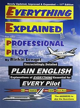 Everything Explained for the Professional Pilot, by Lengel, 9th Edition 9780974261300