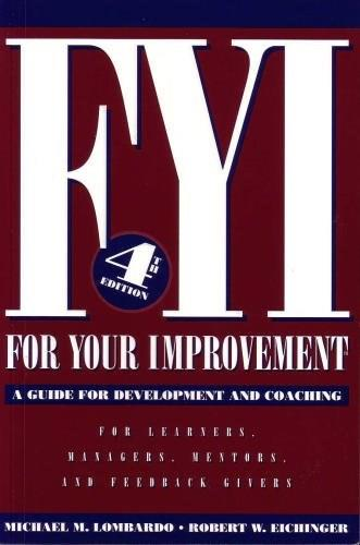 FYI: For Your Improvement, A Guide for Development and Coaching (4th edition) 9780974589237