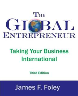 Global Entrepreneur: Taking Your Business International, by Foley,  3rd Edition 9780975315316