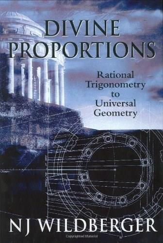 Divine Proportions: Rational Trigonometry to Universal Geome, by Wildberger 9780975749203