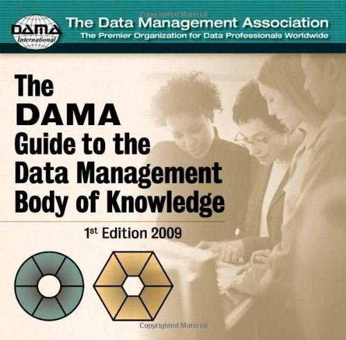 The DAMA Guide to the Data Management Body of Knowledge (DAMA-DMBOK) CD-ROM 9780977140084