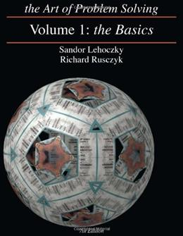 Art of Problem Solving: The Basics, by Rusczyk, Volume 1 9780977304561