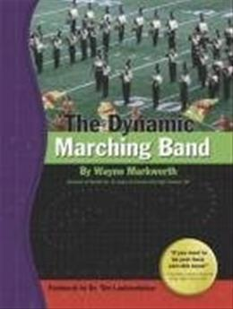 Dynamic Marching Band, by Markworth 9780978747237