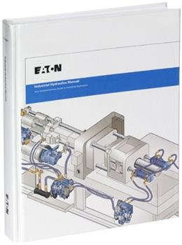 Industrial Hydraulics Manual 5th Ed. 2nd Printing 9780978802202