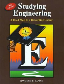 Studying Engineering: A Road Map to a Rewarding Career (Fourth Edition) 4 9780979348747