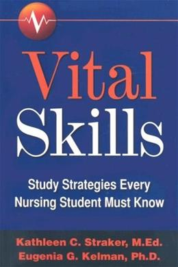 Vital Skills: Study Strategies Every Nursing Student Must Know, by Staker 9780979847509