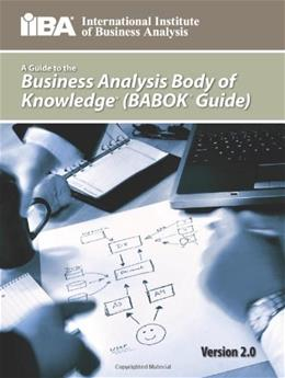 Guide to the Business Analysis Body of Knowledge: BABOK Guide, by IIBA, 2nd Edition 9780981129211