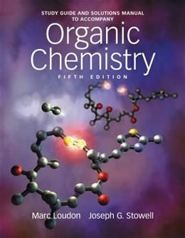 Organic Chemistry, by Loudon, 5th Edition, Study Guide and Solutions Manual 9780981519449