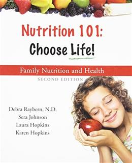 Nutrition 101: Choose Life a Family Nutrition and Health Program, by Raybern 9780981695426