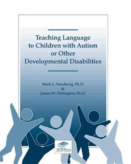 Teaching Language to Children with Autism or Other Developmental Disabilities, by Sundberg 9780981835655