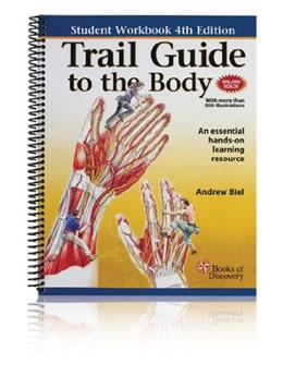 Trail Guide to the Body: A Hands On Learning Resource, by Biel, 4th Edition, Workbook 9780982663417
